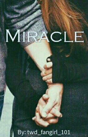 Miracle by twd_fangirl_101