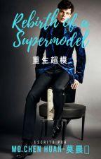 Rebirth of a Supermodel |Español| by AlejandraRouge