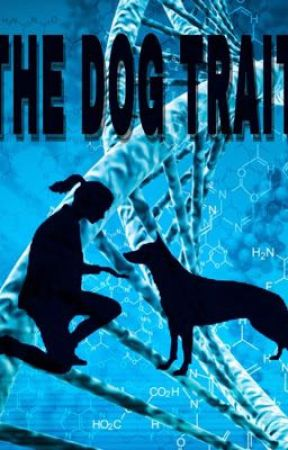 The Dog Trait by bunicula510