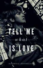 Tell Me What Is Love [Baekhyun Fanfiction] by Chen_kim021
