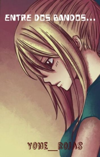 Entre Dos Bandos...(Fairy Tail)