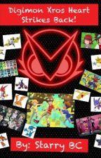 Digimon Xros Heart Strikes Back! by StarryBC