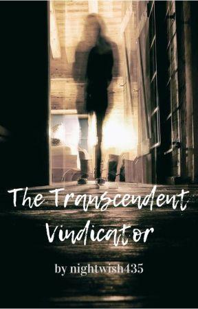 The Transcendent Vindicator by nightwish435