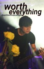 worth everything // c.t.h by ashtonissacutiepie