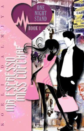 ArShi FF : Mr Espresso Miss Cupcake [One Night Stand Book 1