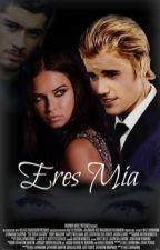 Eres Mia   (Secuela de Placer) by N-nopressure