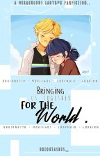 (REWRITING) [ Bringing Us Together for the World ] || Love-Square Fanfiction by indecisiveyetdead