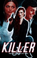 KILLER ( original story. ) by dontsmileatme-