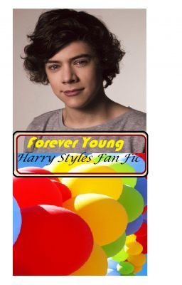 Forever Young ♥A Harry Styles fan fiction♥