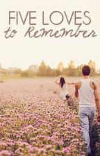 Five Loves to Remember by YouLiteUpMySkye