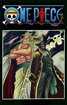 [ĐN One Piece] Người sắp đặt lại trật tự Thế giới