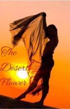 The Desert Flower by gottabeme123