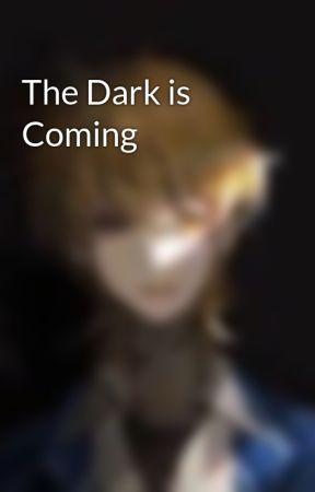 The Dark is Coming by Peter-Pan-Monster