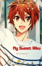 My Sweet Riku (in hiatus)  by Ulteacup