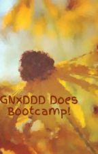 GNxDDD Does Bootcamp! by GNxDDD