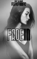 Fade In by feefiefauxfic