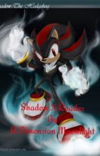 Shadow X Reader by R_DimensionMoonlight