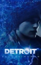 Detroit: Become Human | Roleplay  by SausageRapper