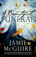 A BEAUTIFUL FUNERAL  by MarBurgos997