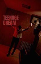 Teenage Dream》Muke by LxkePxto