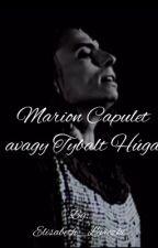 Marion Capulet avagy Tybalt húga by Enci_6410