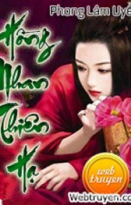 Đọc truyện Hồng nhan thiên hạ - Phong Lâm Uyển [HOÀN]