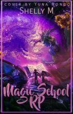 Magic school rp (ACTIVE) by SchoolForGood