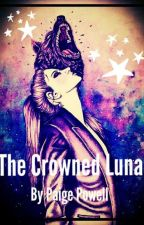 the crowned Luna by paigempowell123