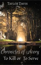 Chronicles of Avery by kitkat_13