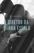 O DIRETOR DA MINHA ESCOLA by aclouro