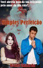 Simples Perfeição - Vondy by BrunaEduarda9