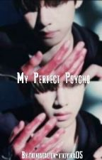 My Perfect Psycho   °•Vkook•° by tatataealien