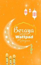 Beraya Bersama Wattpad Malaysia by AmbassadorsMY