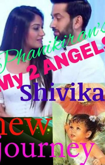 My 2 ANGELS *Shivika's New Journey* - phanikiran9977 - Wattpad