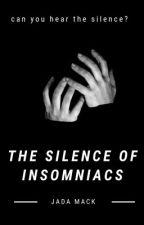 The Silence of Insomniacs by jayymckenziee