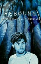 Rebound: Chris Halliwell Chronicles (Book 1) by CasualCat