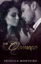 Um novo começo [ Completo ] by PriMonteiro27