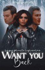 Want you back → The Originals 2 by KarenGonzalez005