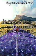 rantbook d'une handballeuse psycopathe by raven27140