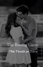 The Kissing Game Series 3 - Truth or Dare? by itsELISHIA