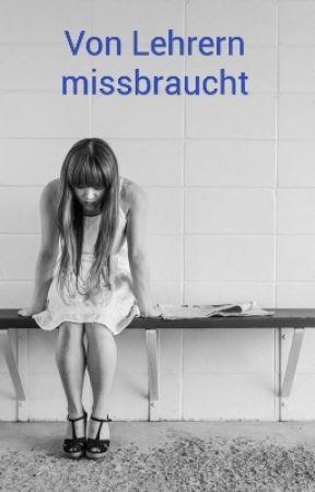 hilfe mein lehrer hat mich vor meiner klasse vergewaltigt