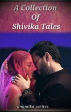 A Collection Of Shivika Tales by anamika_writes