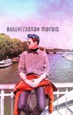 Bully//Jonah marais by Crowneditor