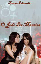 O Jogo da Mentira - Trendy/Vondy by BrunaEduarda9