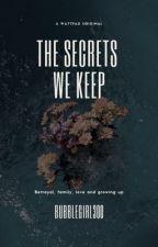 The secrets we keep  by Bubblegirl300