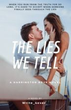 The Lies We Tell by Write_4ever_