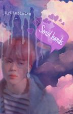 Smol hands PJM fanfic (Completed)  by _mybiasistae_