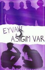 EYVAH! 5 AŞIĞIM VAR! by NutellaliSeftali