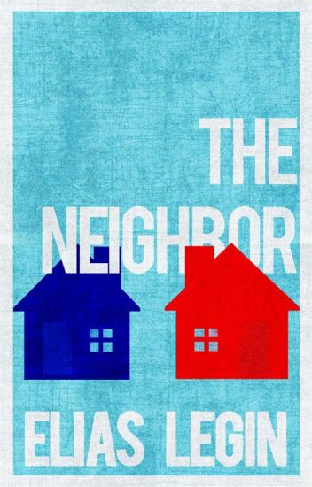 The Neighbor (boyxboy) [On Hold indefinitely]
