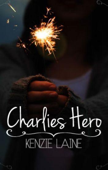 Charlie's Hero (#nanowrimo2015)